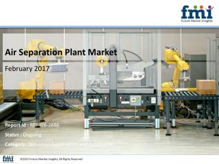 Market Forecast Report Air Separation Plant Market 2017-2027