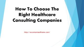 How To Choose The Right Healthcare Consulting Companies