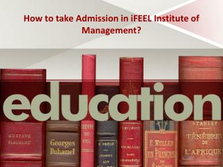 How to Take Admission in iFEEL Management College