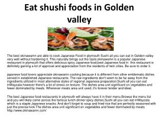 Eat shushi foods in Golden valley