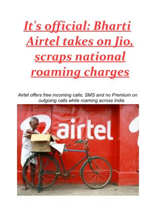 It's official: Bharti Airtel takes on Jio, scraps national roaming charges