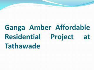 Ganga Amber Affordable  1 and 2 BHK Flats in Tathawade