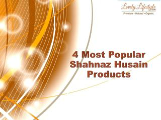 4 Most Popular Shahnaz Husain Products