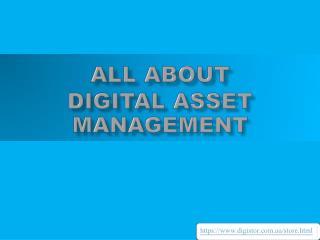 All About Digital Asset Management