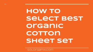 Step by step instructions to Make Best Organic Cotton Sheet Set