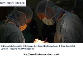 Orthopaedic Specialist | Orthopaedic, Knee, Hip Consultants