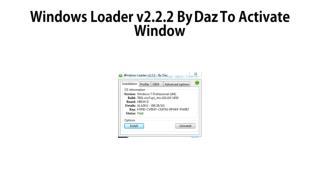 Windows Loader v2.2.2 By Daz Activate Windows 7