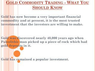 What You Should Know About Gold Commodity Trading