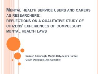 Mental health service users and carers as researchers: reflections on a qualitative study of citizens  experiences of co