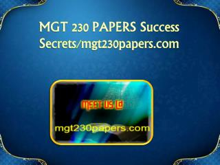 MGT 230 PAPERS Success Secrets/mgt230papers.com