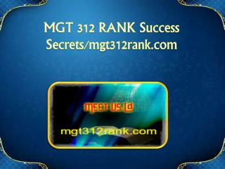 MGT 312 RANK Success Secrets/mgt312rank.com