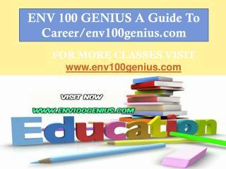 ENV 100 GENIUS A Guide To Career/env100genius.com