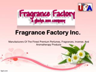 Unbeatable Fragrance Oils and Incense Products USA