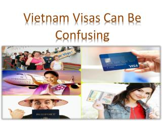 Vietnam Visas Can Be Confusing