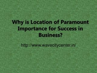 Why is Location of Paramount Importance for Success in Business?