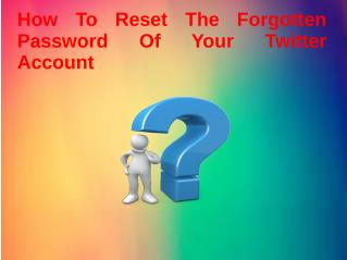 How To Reset The Forgotten Password Of Your Twitter Account?