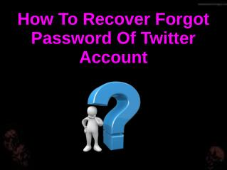 How To Recover Forgot Password Of Twitter Account?