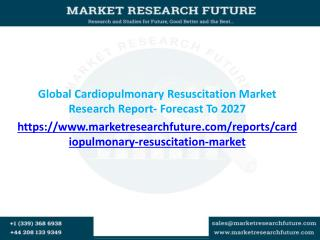 Global Cardiopulmonary Resuscitation Market Research Report- Forecast To 2027