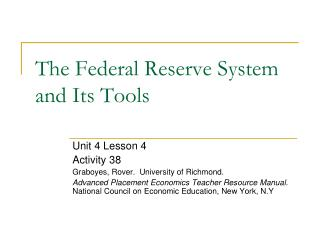 The Federal Reserve System and Its Tools