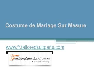 Costume de Mariage Sur Mesure - www.fr.tailoredsuitparis.com