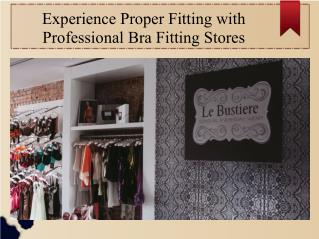 Experience Proper Fitting with Professional Bra Fitting Stores