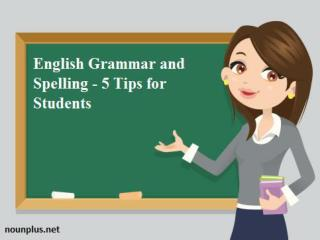 English Grammar and Spelling – 5 Tips for Students