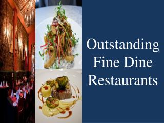 Taste Delicious food at Fine Dine Restaurants
