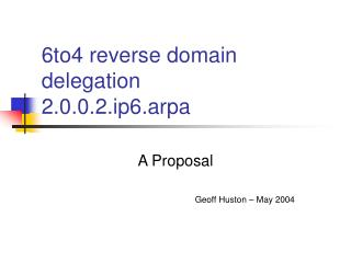 6to4 reverse domain delegation 2.0.0.2.ip6.arpa