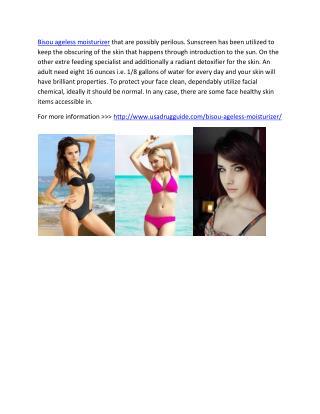 http://www.usadrugguide.com/bisou-ageless-moisturizer/