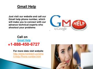 At the point when do I need of Gmail Help group  1-888-450-6727?