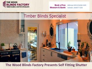 The Wood Blinds Factory Presents Self Fitting Shutter
