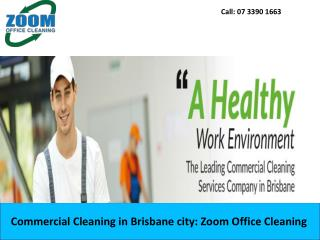 Commercial Cleaning in Brisbane city: Zoom Office Cleaning