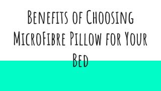 Benefits of Choosing MicroFibre Pillow for Your Bed