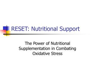 RESET: Nutritional Support