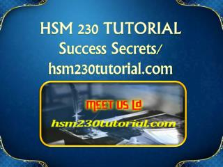 HSM 230 TUTORIAL Success Secrets/ hsm230tutorial.com