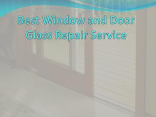 Best Window and Door Glass Repair Service