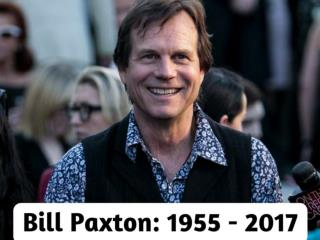 Bill Paxton: 1955 - 2017