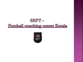 SEPT - football coaching centre Kerala