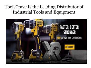 ToolsCrave Is the Leading Distributor of Industrial Tools and Equipment