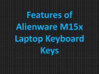Features of Alienware M15x Laptop Keyboard Keys