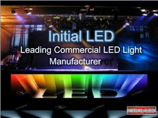Initial LED Leading Commercial LED Light Manufacturer