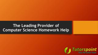 The Leading Provider of The Leading Provider of Computer Science Homework Help
