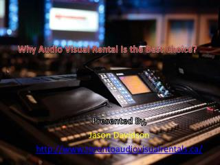 Why Audio Visual Rental Is the Best Choice?