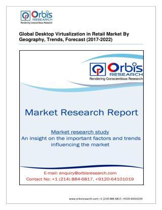 Desktop Virtualization in Retail Industry - Market Research Report 2022