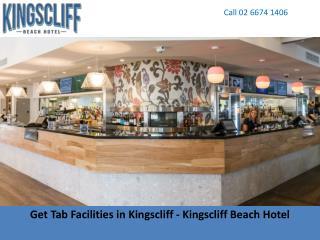 Get Tab Facilities in Kingscliff - Kingscliff Beach Hotel