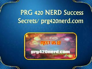 PRG 420 NERD Success Secrets/ prg420nerd.com