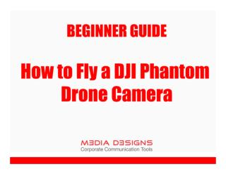 Beginner Guide - How to Fly a DJI Phantom Drone Camera
