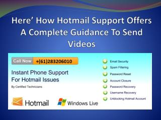 Here' How Hotmail Support Offers A Complete Guidance To Send Videos
