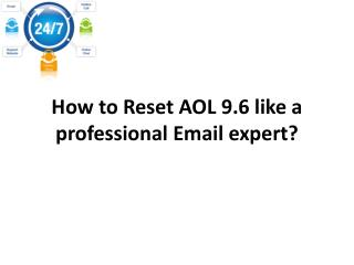 How to Reset AOL 9.6 like a professional Email expert?
