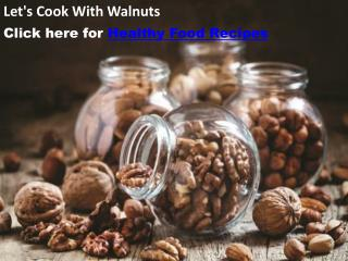Let's Cook With Walnuts